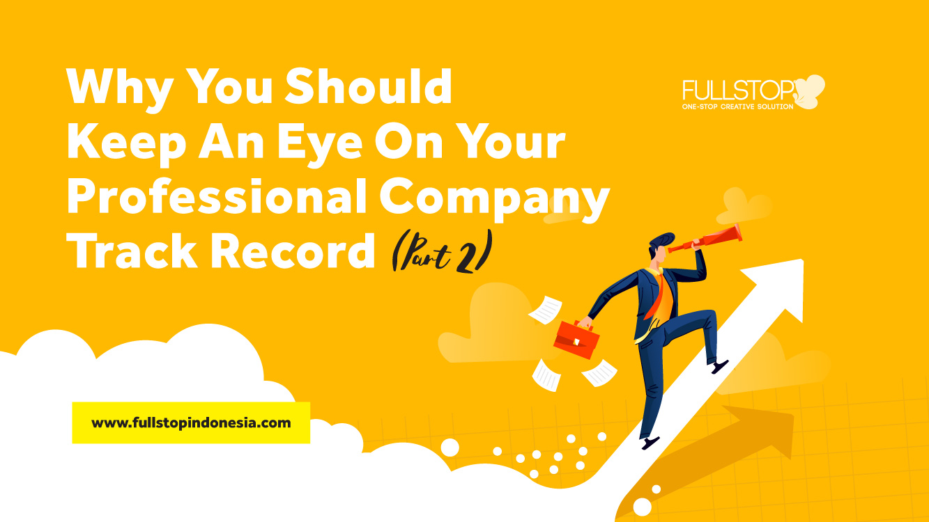 Why You Should Keep An Eye On Your Professional Company Track Record (Part 2)