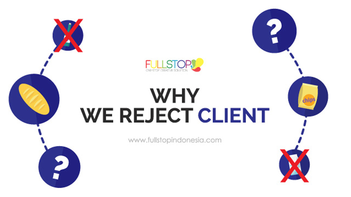 Why We Reject Clients