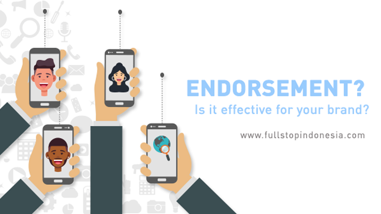 ENDORSEMENT? Is It Effective for Your Brand?