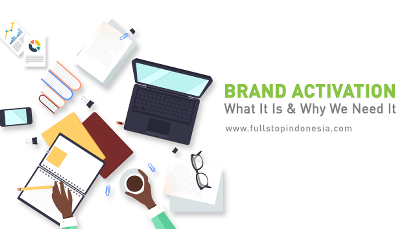 BRAND ACTIVATION – What It Is and Why We Need It