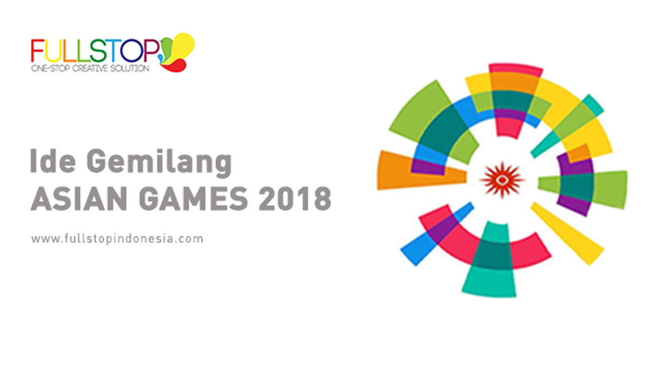 Ide Gemilang Asian Games 2018