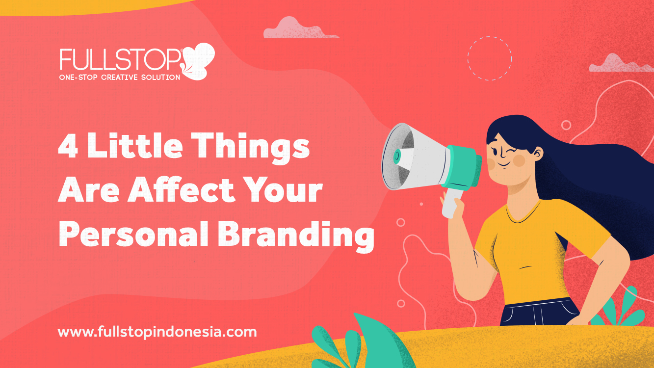 4 Little Things That Affect Your Personal Branding